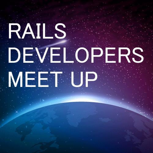 RAILS DEVELOPERS MEETUP