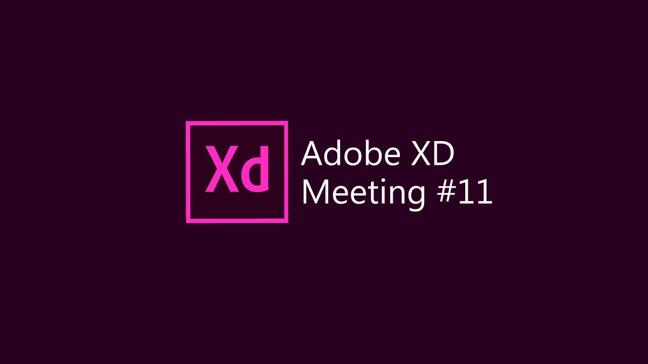 Adobe XD meeting #11