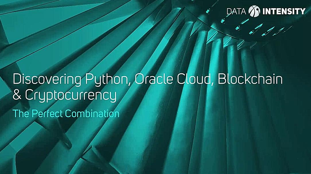 Python, Oracle Cloud, Blockchain & Cryptocurrency - The Perfect Combination
