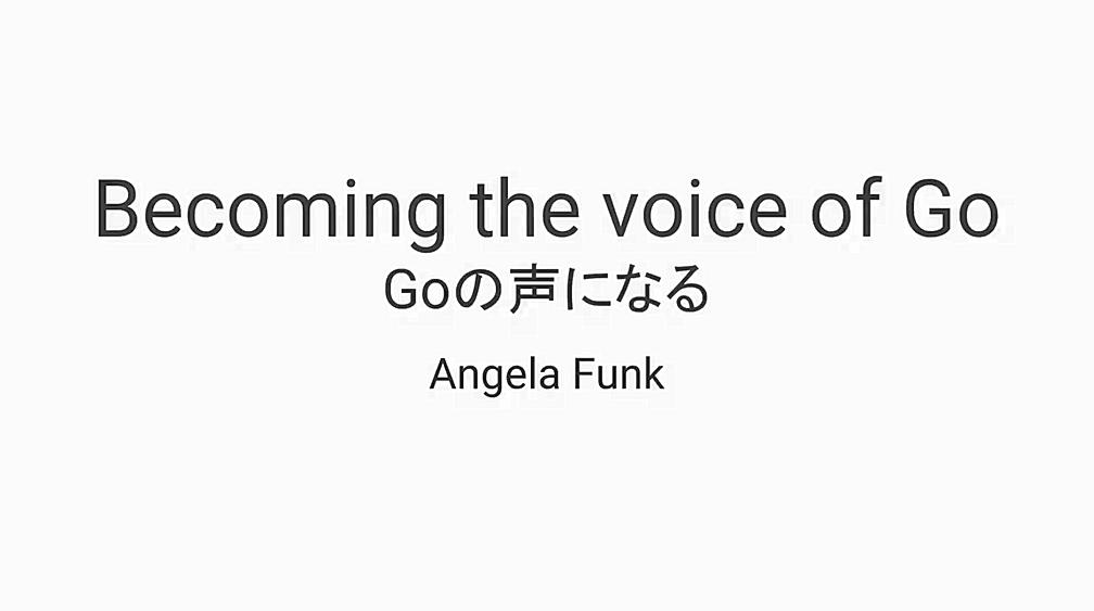 Becoming the voice of Go