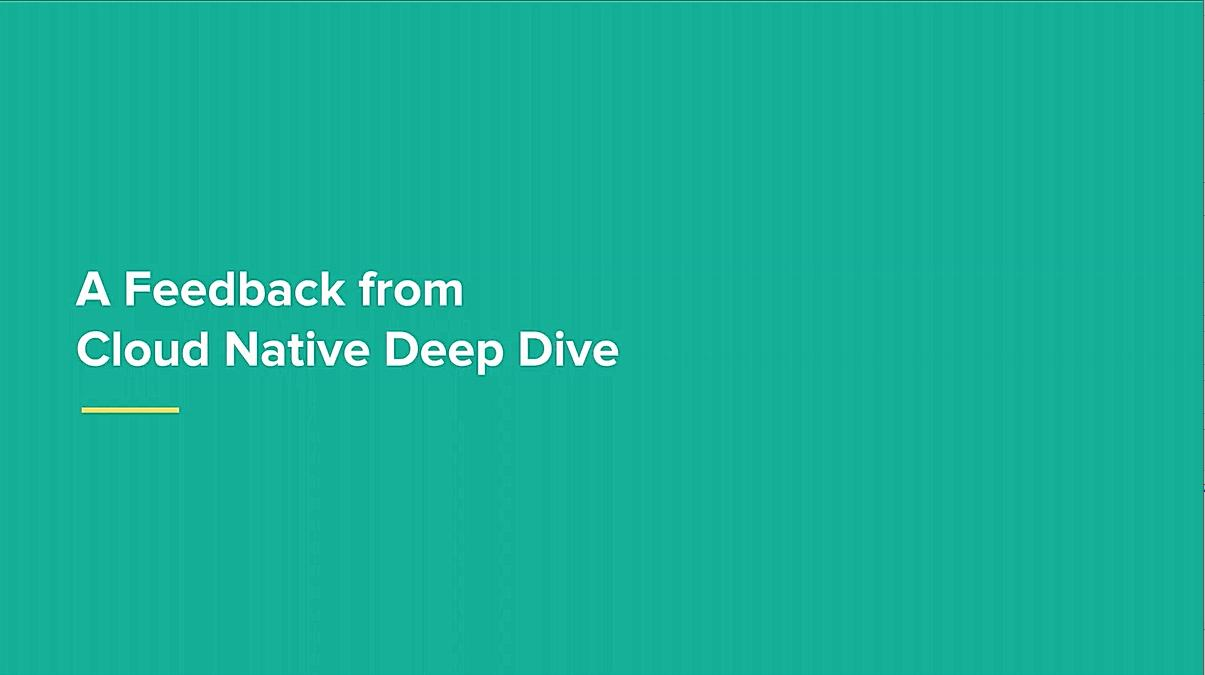 Feedback from Cloud Native Deep Dive - みんなのモニタリングお悩み共有