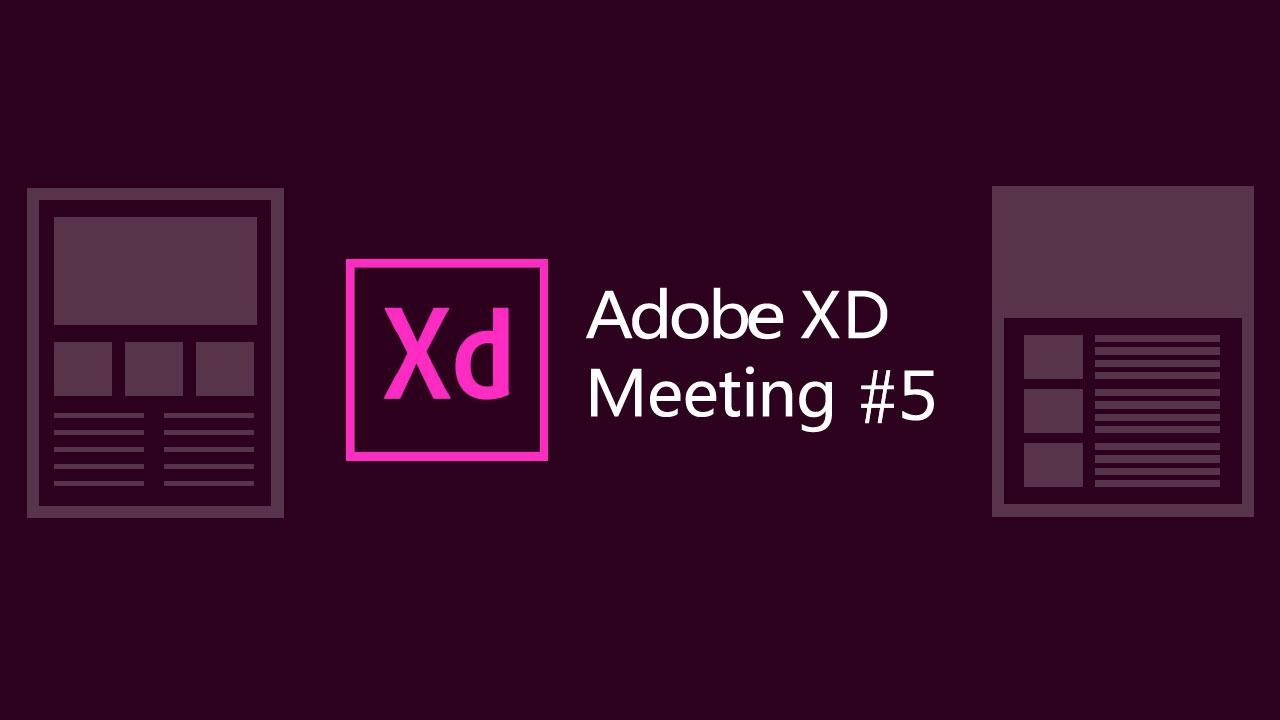 Adobe XD Meeting #05