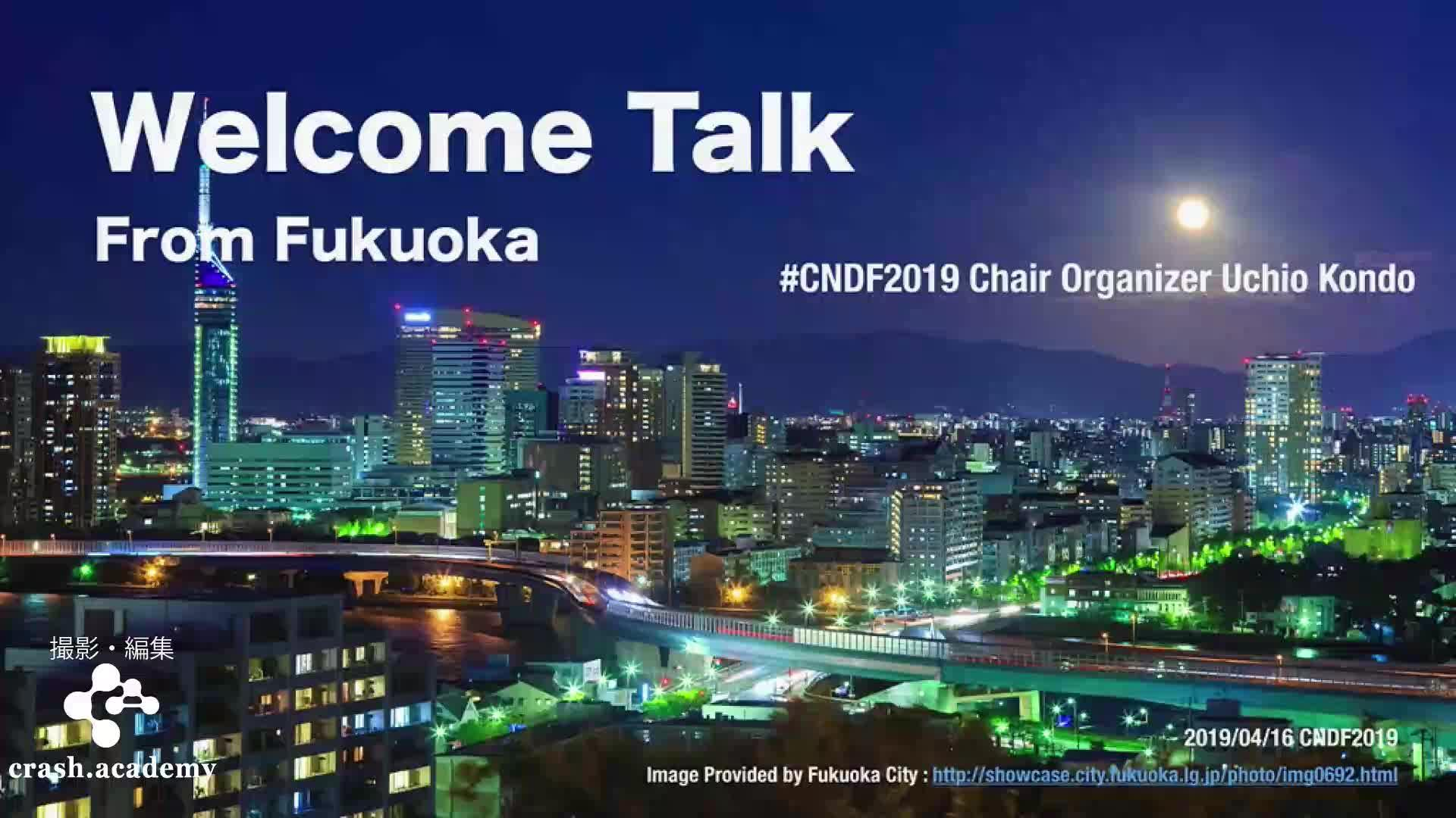 Welcome Talk From Fukuoka