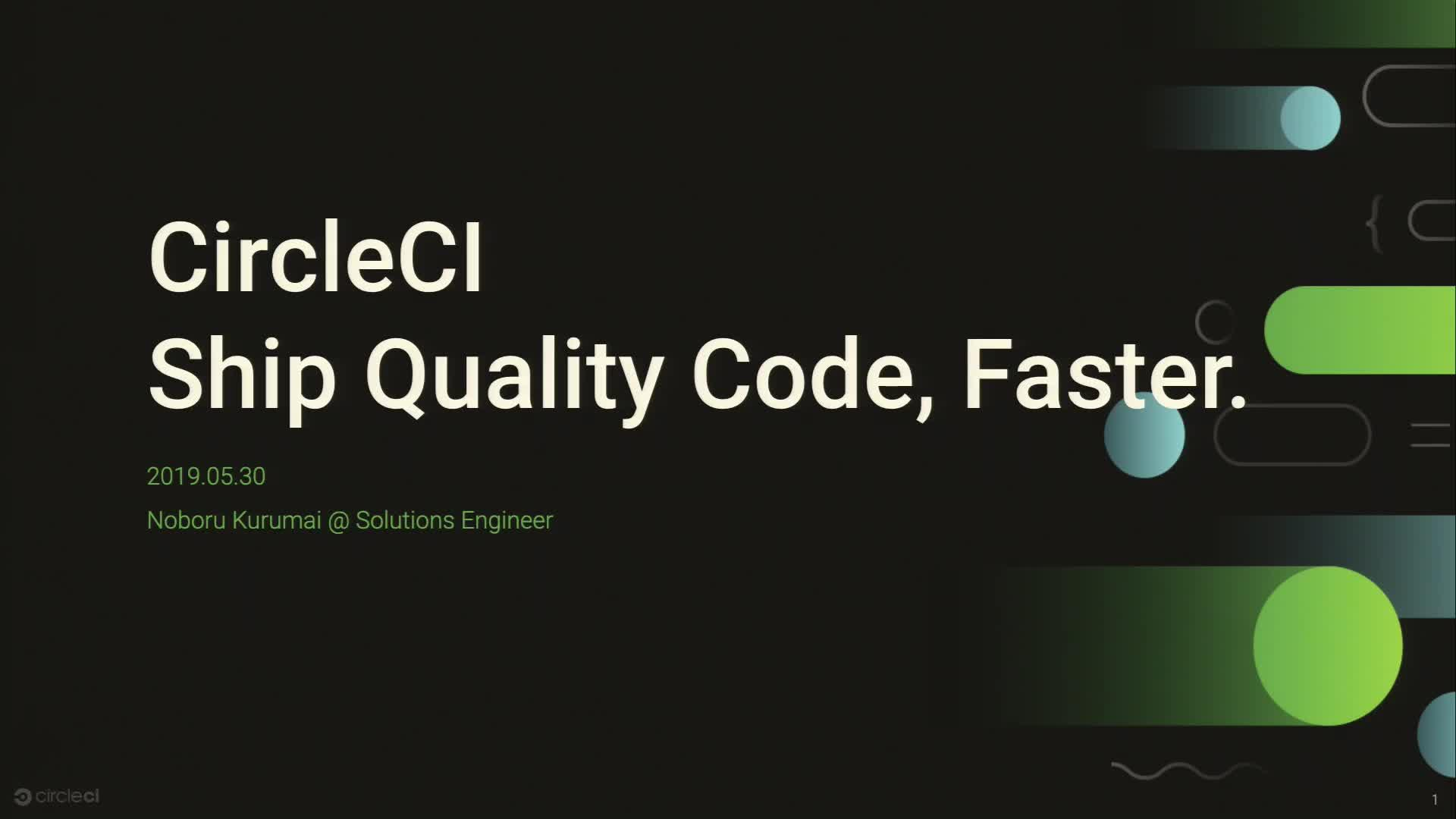 CircleCI Ship Quality Code, Faster.