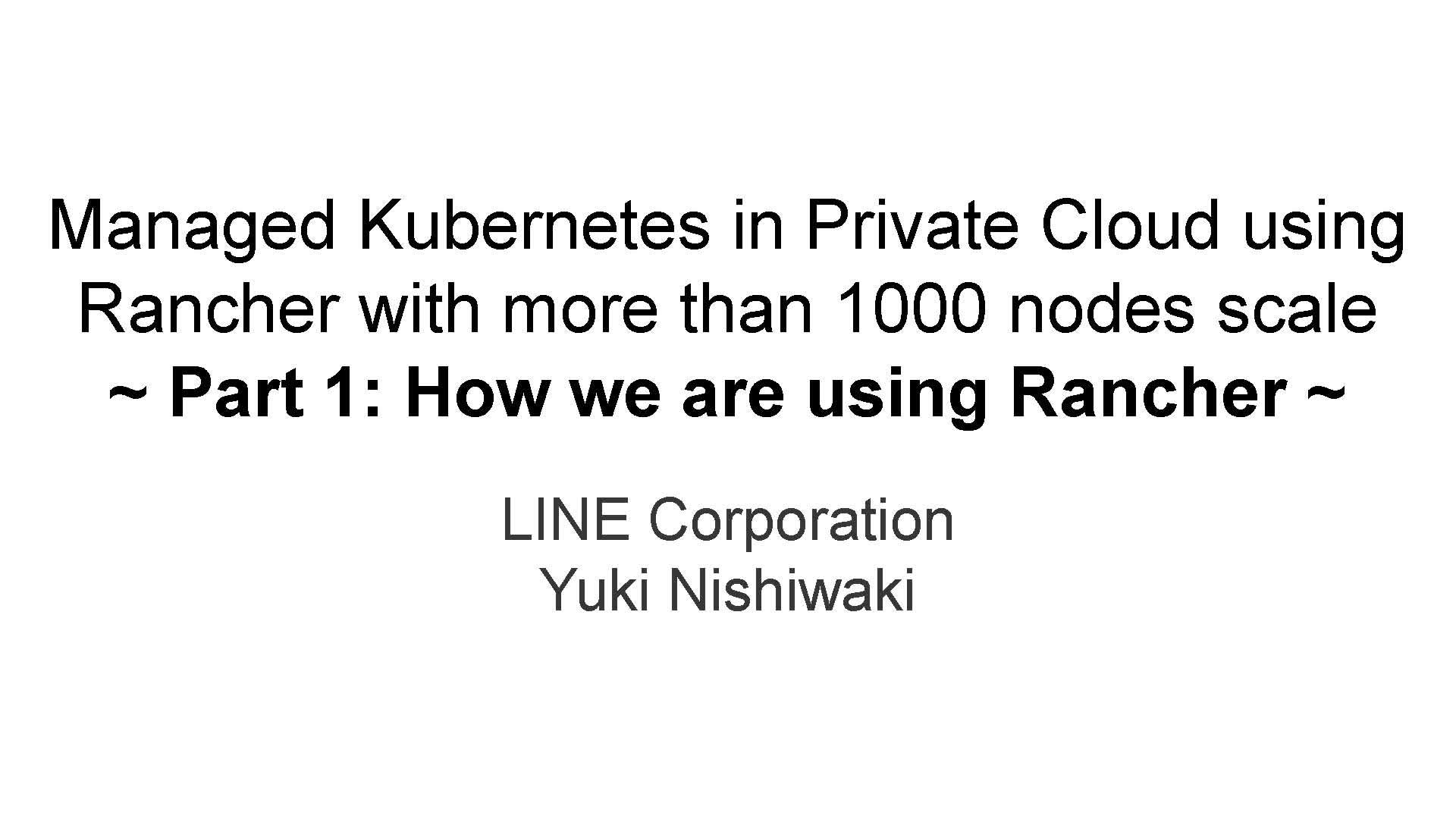 Managed k8s in Private Cloud using Rancher with more than 1000 nodes scale
