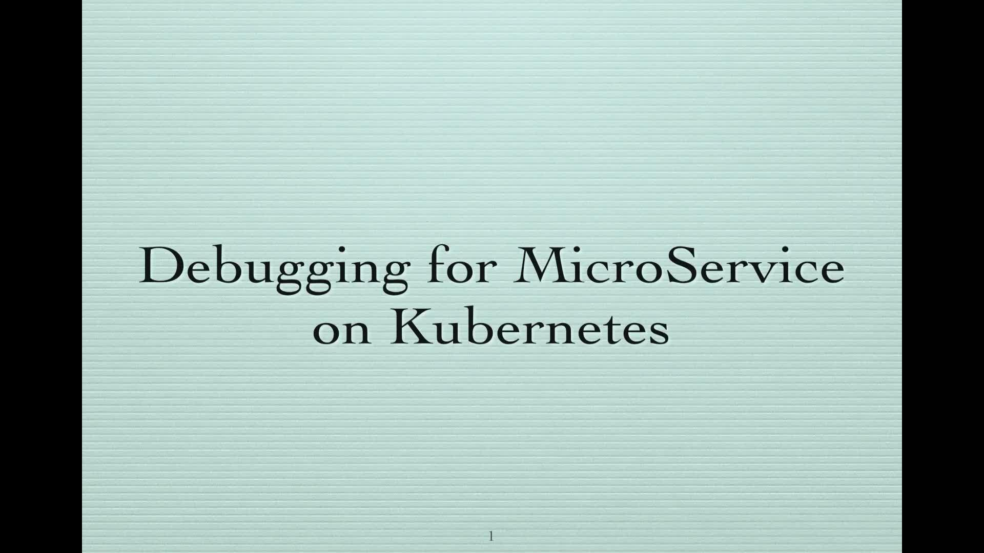 Debugging for MicroService on Kubernetes