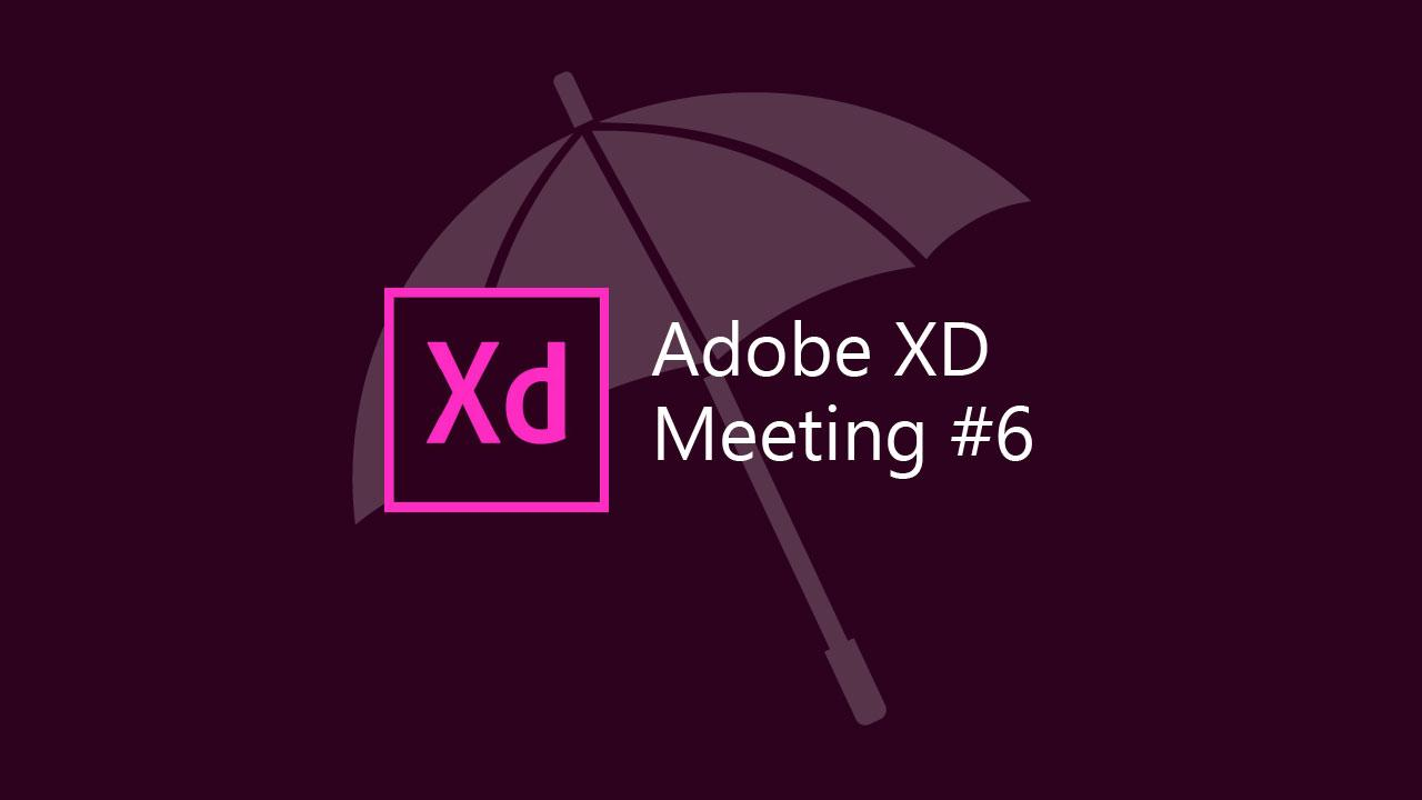 Adobe XD Meeting #06